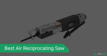 5 Top Rated Air Reciprocating Saw Reviewed