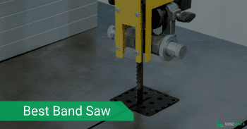 The Best Band Saw List: For Ease in Completing Any Cutting Task Around