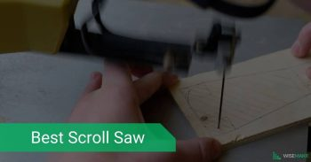 The 6 Best Scroll Saw: Which One is Right For You?